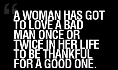 "this is soooo true....even as a woman, i admit it. but at least after  meeting the ""idiot kind"" we are   able to recognize  good men, even though   its rare to find, but this kind exists!"