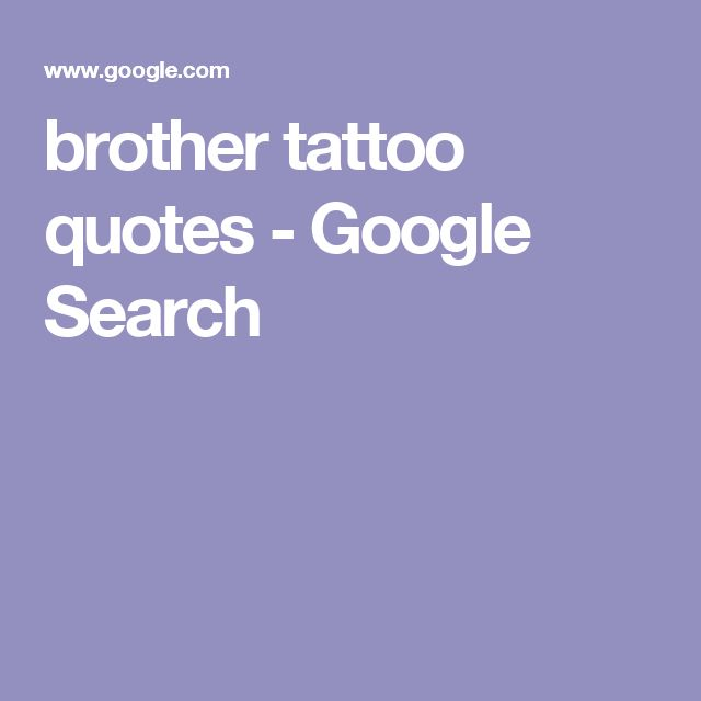 Tattoo Brother Quotes: 17 Best Ideas About Brother Tattoos On Pinterest
