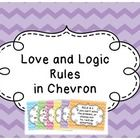 Love and Logic Rules These chevron colored posters feature the six basic Love and Logic rules for educators to use in their classrooms. See cover ...