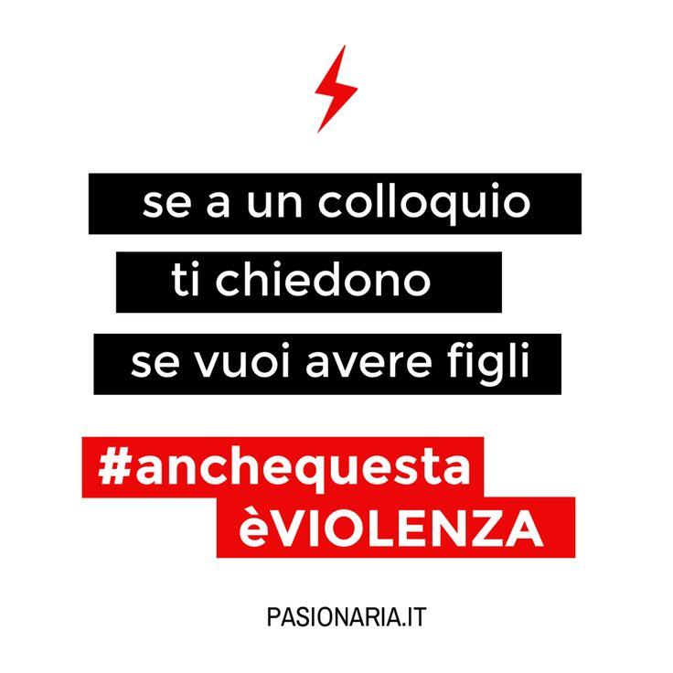 Se a un colloquio ti chiedono se vuoi avere figli #anchequestaèVIOLENZA #pasionariaIT #femminismo #feminism #violenzasulledonne