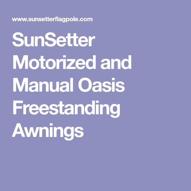SunSetter Motorized and Manual Oasis Freestanding Awnings ...