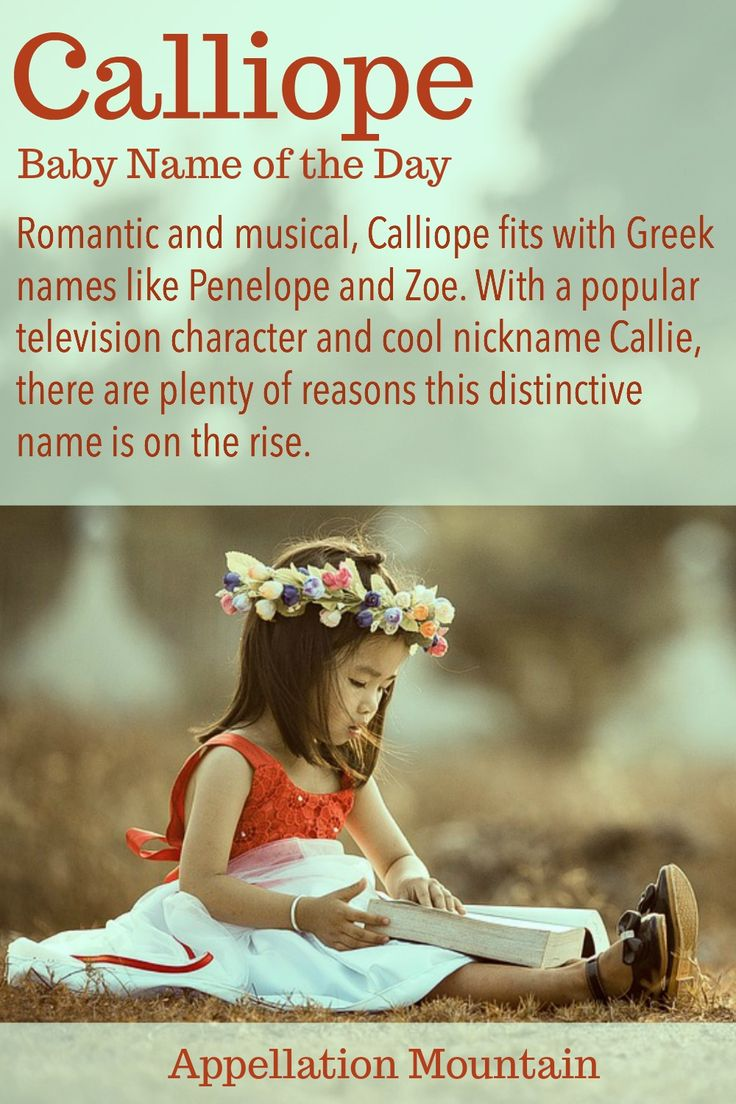 Love girl names like Penelope, Zoe, and Chloe? The baby name Calliope might be for you! Musical, with great nickname Callie, and that stylish Greek 'e' ending. Count this one among the romantic girl names.