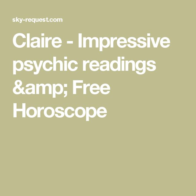 Claire - Impressive psychic readings & Free Horoscope