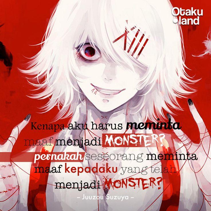 """Quotes Juuzou : """"Kenapa aku harus minta maaf menjadi monster? pernahkah seseorang memintamaaf kepadaku yang telah menjadikanku mostar? anime : tokyo ghoul"""