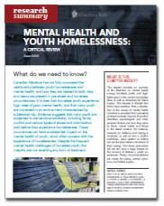 Mental Health and Youth Homelessness: A Critical Review - Homeless Hub Research Summary Series  http://homelesshub.ca/resource/mental-health-and-youth-homelessness-critical-review-homeless-hub-research-summary-series#sthash.VzBLzK72.dpuf