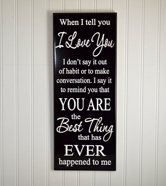When I Tell You I Love You Wood Quote Sign Personalized With Your Colors -Wooden Signs With Quotes -Customized Romantic Saying Gift for Her