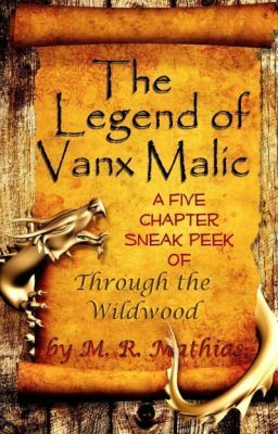 The Legend of Vanx Malic - Through the Wildwood 5 Chapter sneak peek! - MRMathias
