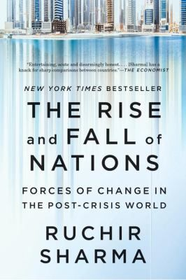 The rise and fall of nations : forces of change in the post-crisis world / Ruchir Sharma. New York, N.Y. : W. W. Norton, 2017. http://cataleg.ub.edu/record=b2231657~S1*cat #bibeco