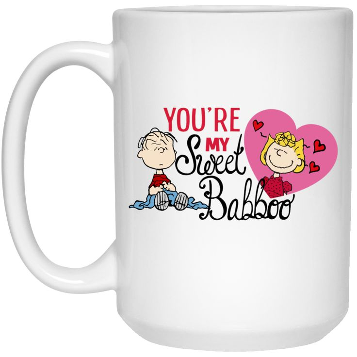 "==> ""YOU'RE MY SWEET BABOO"" SHIRTS: Click here 11 oz. Mug : High quality ceramic mug Dishwasher safe Microwave safe White gloss 11 oz Decorated with full wra"