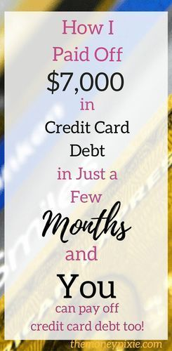 How to Get Rid of Credit Card Debt – How I Paid Off $7,000 in Just a Few Months