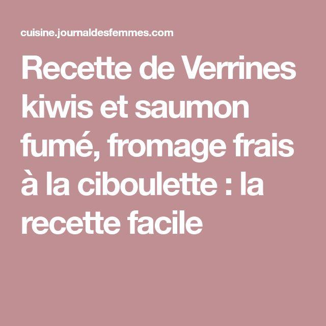 Recette de Verrines kiwis et saumon fumé, fromage frais à la ciboulette : la recette facile