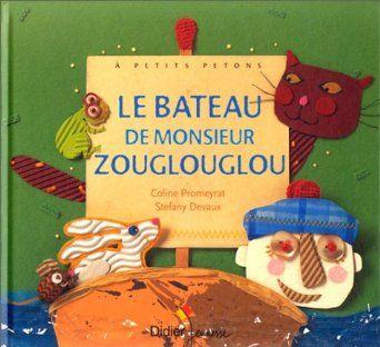 Le bateau de monsieur Zouglouglou - Coline Promeyrat, Stefany Devaux - Amazon.fr - Livres