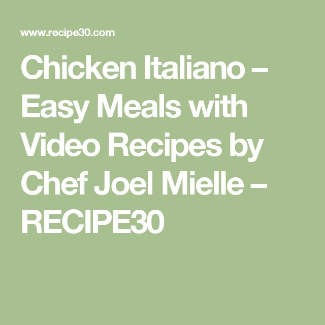 Chicken Italiano – Easy Meals with Video Recipes by Chef Joel Mielle – RECIPE30
