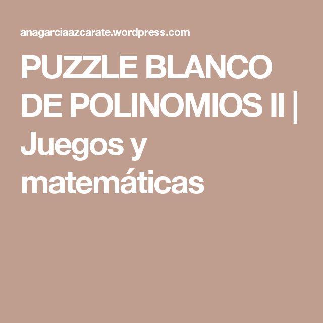 PUZZLE BLANCO DE POLINOMIOS II | Juegos y matemáticas