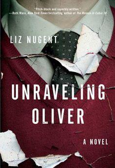 A engaging dark thriller.  What causes a man to beat his wife into a coma? Unraveling Oliver by Liz Nugent  #bookstpread