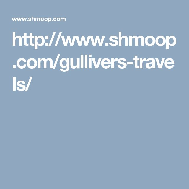http://www.shmoop.com/gullivers-travels/