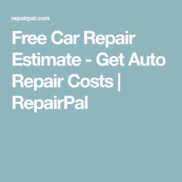 Free Car Repair Estimate - Get Auto Repair Costs | RepairPal