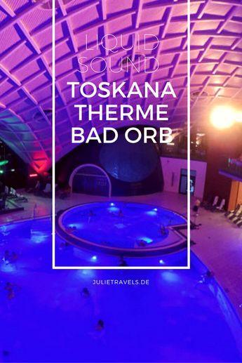 Liquid Sound in der Toskana Therme Bad Orb in Hessen.