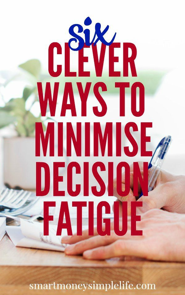 Minimise decision fatigue by streamlining your approach to your daily life. Use these six clever tips to help minimise decision fatigue and stress