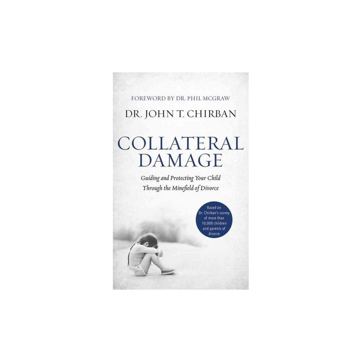Collateral Damage : Guiding and Protecting Your Child Through the Minefield of Divorce; Library Edition