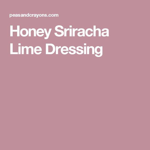 Honey Sriracha Lime Dressing