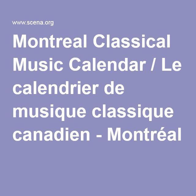 Montreal Classical Music Calendar / Le calendrier de musique classique canadien - Montréal