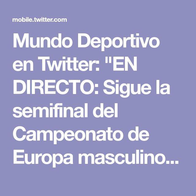 """Mundo Deportivo en Twitter: """"EN DIRECTO: Sigue la semifinal del Campeonato de Europa masculino de balonmano entre las selecciones de España y Francia. Te lo cuenta @lluiscperez https://t.co/FYZRdKjuRe #ehfeuro2018"""""""