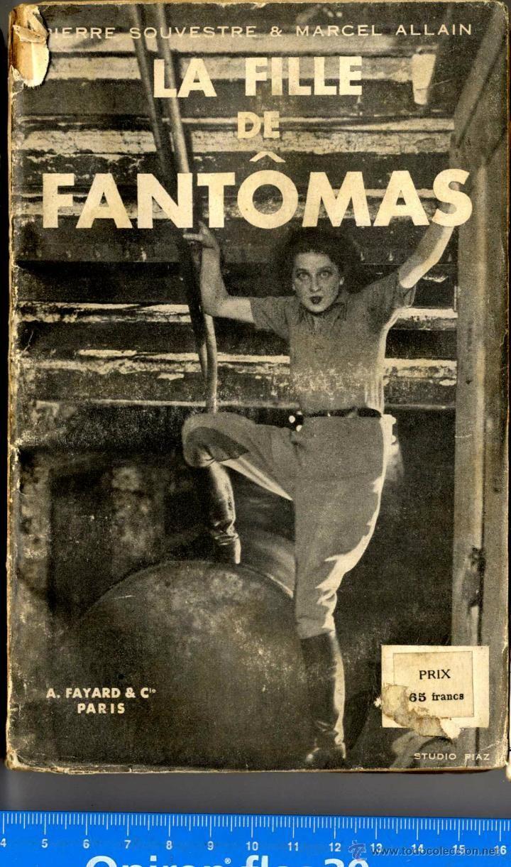 FRANCIA LA FILLE DE FANTOMAS EDIT A. FAYARD Y COMPAÑIA 1910-1920