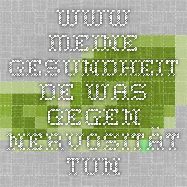 www.meine-gesundheit.de - was gegen nervosität tun