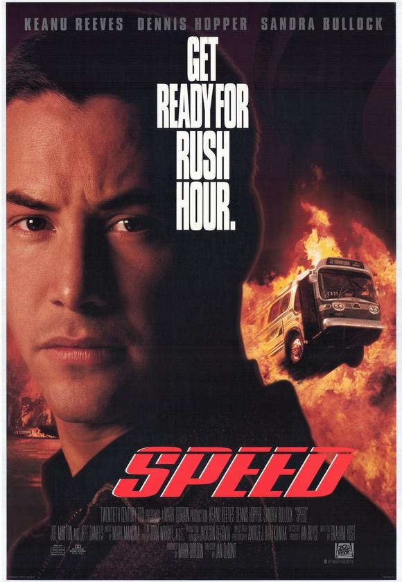 *Speed - Keanu Reeves and Sandra Bullock made a great pair. Great thriller.