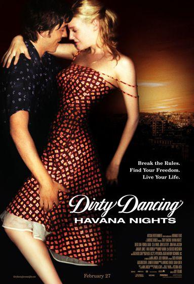 PIPOCA COM BACON - Top 10 – Trilhas Sonoras de Filmes   Poster do filme Dirty Dancing: Noites de Havana ( Dirty Dancing: Havana Nights), de 2004 #asvantagensdeserinvisível #crazystupidlove #curtindoavidaadoidado #dirtydancing #donniedarko #footloose #godzilla #magnolia #petersfriends #pequenamisssunshine #pipocacombacon
