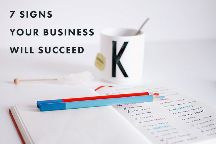 7 Signs Your Business Will Succeed (keeping the relationship with your business, healthy)