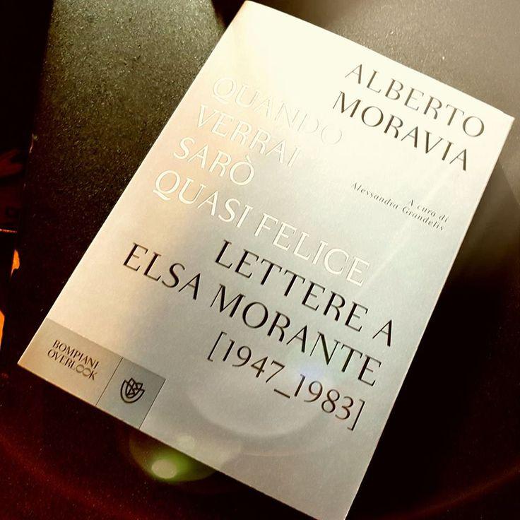 """""""Quando verrai sarò quasi felice"""" Lettere a Elsa Morante Alberto Moravia"""
