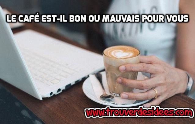 Le café est-il bon ou mauvais pour vous ? #café #bienfaits #effets_secondaires