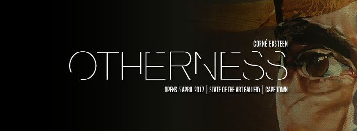 Solo exhibition by Corné Eksteen - April 2017 State of the Art Gallery - Cape Town