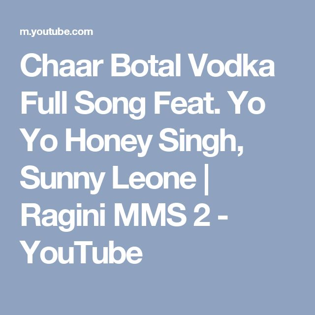 Chaar Botal Vodka Full Song Feat. Yo Yo Honey Singh, Sunny Leone | Ragini MMS 2 - YouTube