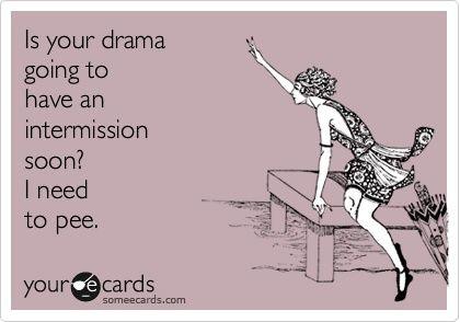 Intermission, Laugh, Quotes, Dramas, So True, Funny Stuff, Humor, Things, Ecards