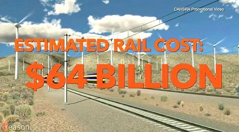 Reason TV: The Politician Behind California High Speed Rail Now Says It's 'Almost a Crime' -