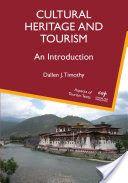 Cultural Heritage and Tourism: An Introduction - Dallen J. Timothy - Google Bøker