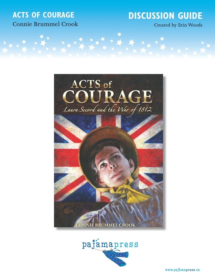 A Teaching guide for using Acts of Courage: Laura Secord and the War of 1812 in the classroom