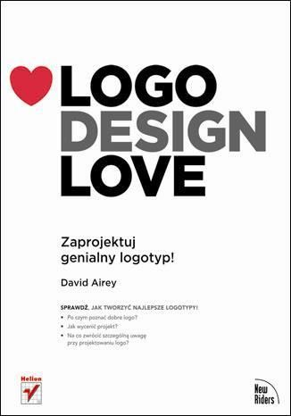 http://helion.pl/ksiazki/logo-design-love-zaprojektuj-genialny-logotyp-david-airey,loglov.htm