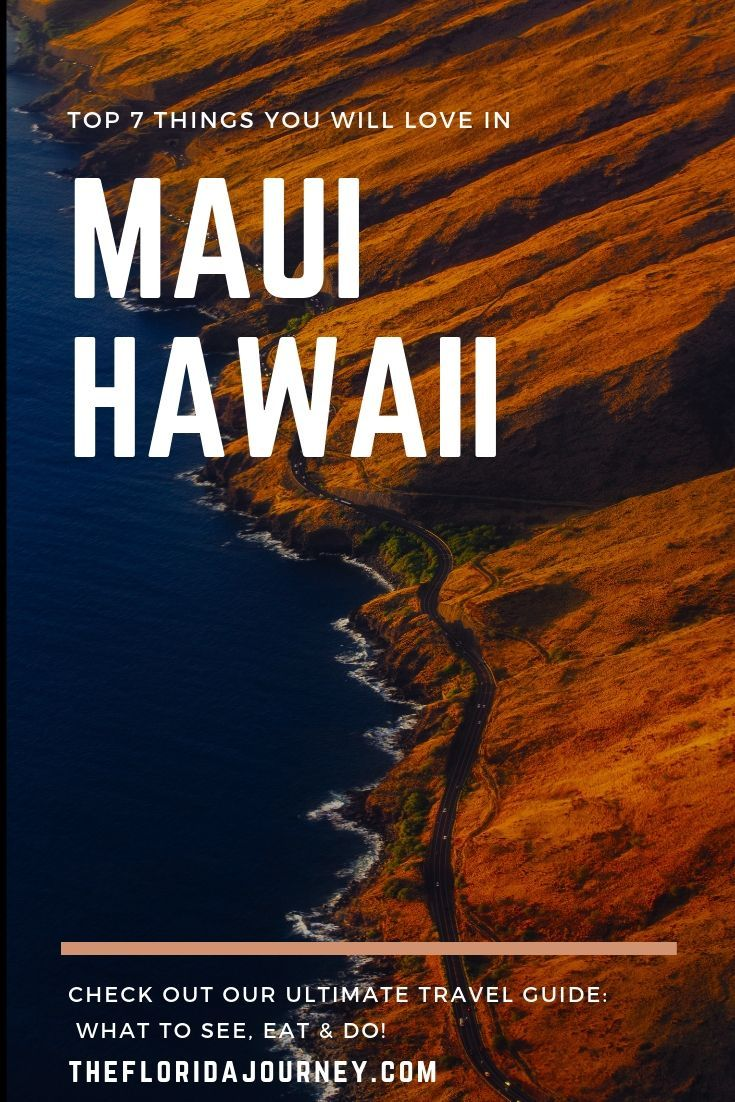 Top 7 Things You Will Love In Maui Hawaii Hawaii Travel Guide