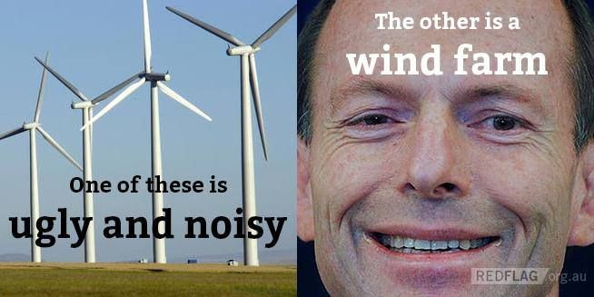 June 11th, 2015 Tony Abbott said the other day that wind farms werevisually awful and wants to cut their numbers ('reduce, capital R-E-D-U-C-E the number of these things we are going to get in the... http://winstonclose.me/2015/06/12/which-is-worse-mr-abbott-wind-farms-or-fracking-written-by-john-passant/