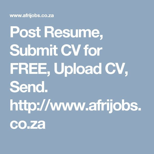 Post Resume, Submit CV for FREE, Upload CV, Send http\/\/www - post a resume