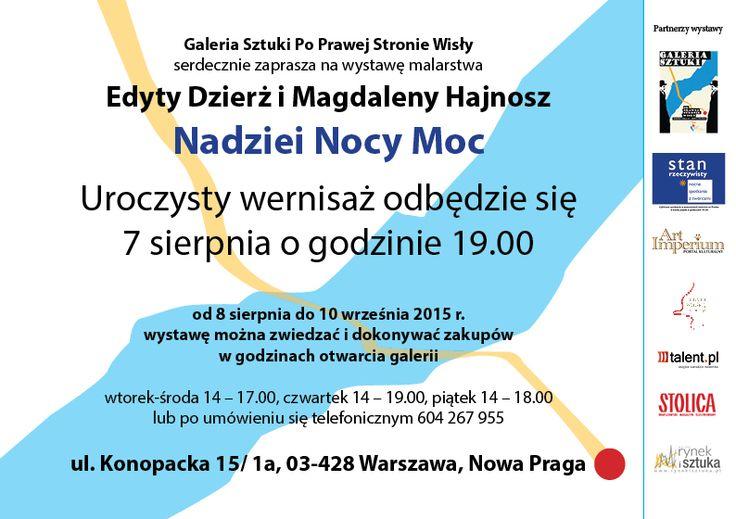Nadziei Nocy Moc - Edyta Dzierż i Magdalena Hajnosz. Galeria Po Prawej Stronie Wisły - wystawa malarstwa pt.: Nadziei Nocy Moc – Edyty Dzierż i Magdaleny Hajnosz. Wernisaż odbędzie się 7 sierpnia o g. 19.00. Wystawa czynna do 10 rześnia 2015 r. http://artimperium.pl/wiadomosci/pokaz/636,nadziei-nocy-moc-edyta-dzierz-i-magdalena-hajnosz#.VcH_Bvntmko