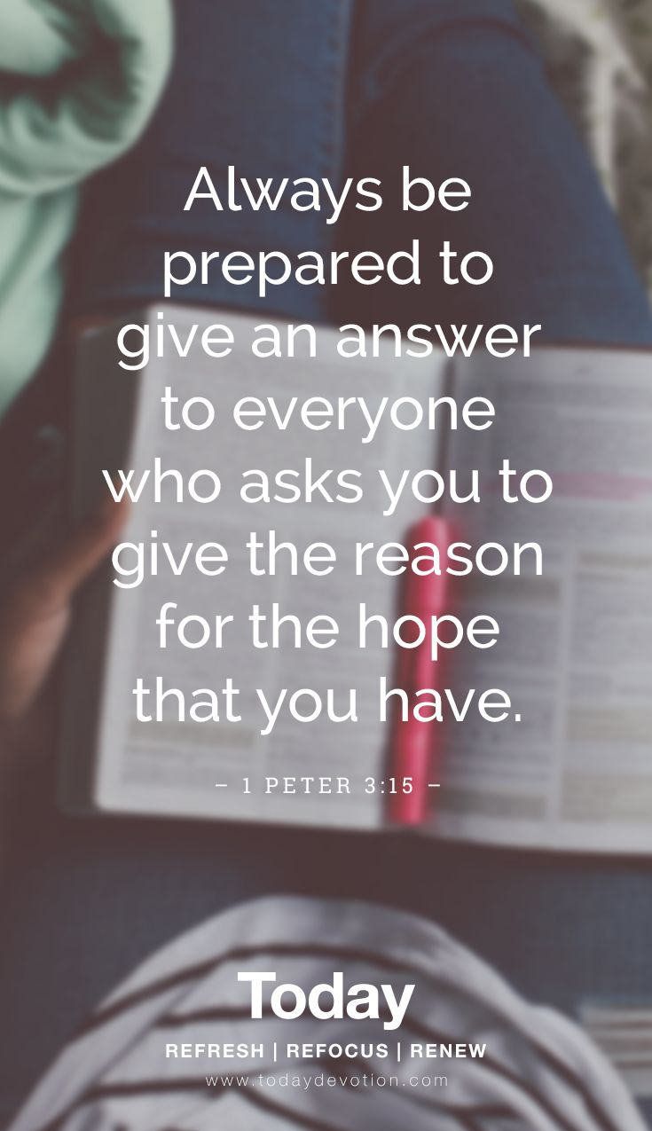 17 best ideas about 1 peter 3 15 1 peter bible always be prepared to give an answer to everyone who asks you to give the