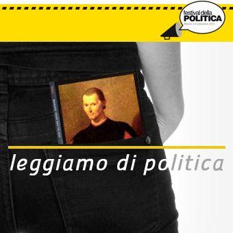 sezione LEGGERE DI POLITICA : Da giovedì a sabato, alle ore 18.00 in Corte Legrenzi. #festpolitica