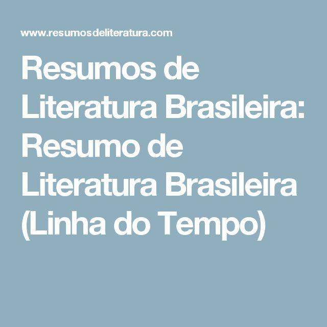 Resumos de Literatura Brasileira: Resumo de Literatura Brasileira (Linha do Tempo)