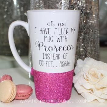 Oh No! I Have Filled My Mug With Prosecco Instead Of Coffee... Again! Glitter Latte Mug