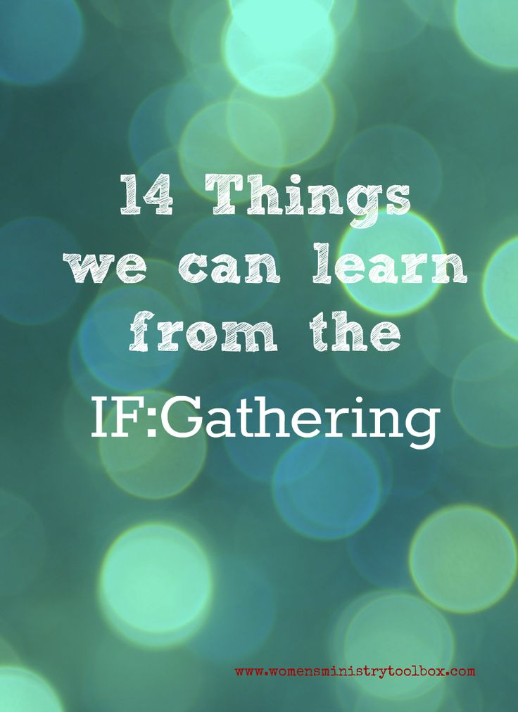 14 things we can learn from the IF:Gathering - Ministry lessons from an event that went viral. #womensministry